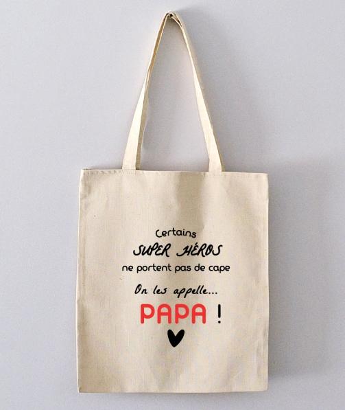 Tote Bag - Certains Super Héros ne portent pas de Cape, on les appelle PAPA