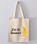 Tote Bag - J'ai la banane